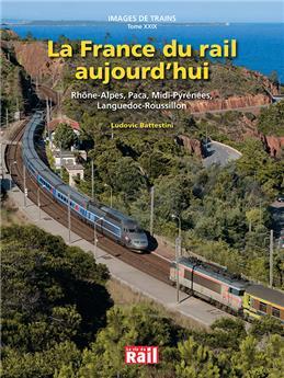 Images de trains Tome 29 - La France du rail aujourd´hui