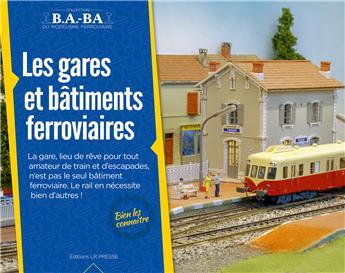 B.A.-BA Vol. 10 : Les gares et bâtiments ferroviaires