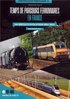 Temps de parcours ferroviaires en France 1914 - 2014