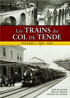 Les trains du col de Tende - vol1 - 1858-1928