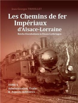 Les Chemin de fer Impériaux d'Alsace-Lorraine