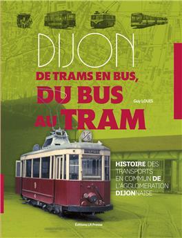 DIJON, de trams en bus, du bus au tram