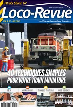 HSLR67 (05/2019) 40 techniques simples pour votre train miniature