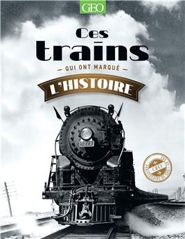Ces trains qui ont marqué l´histoire