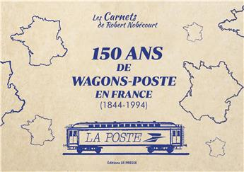 150 ans de wagons postes en France 1844-1994