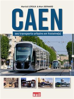 Caen, ses transports urbains et histoire (s)