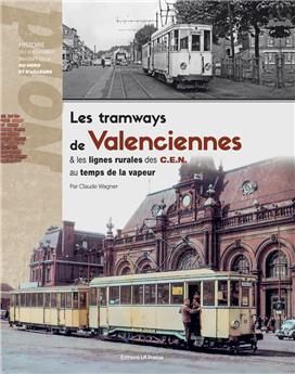Les tramways de Valenciennes et les lignes des chemins de fer économiques du Nord