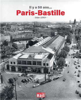 Il y a 50 ans ... Paris Bastille