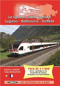 La ligne du St Gothard - Lugano - Bellinzona - Erstfeld