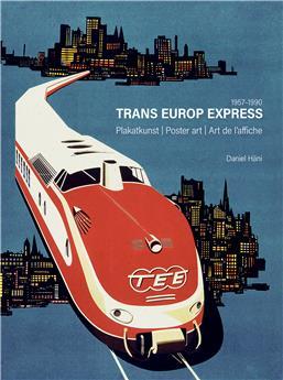 Trans Europ Express - Art de l´affiche
