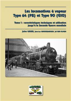 Les locomotives à vapeur des types 64 (P8) et 90 (G10) tome 1