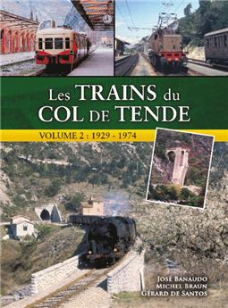 Les trains du col de Tende - vol2 - 1929-1974