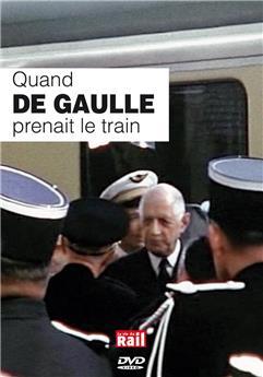 Quand De Gaulle prenait le train