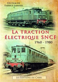 La traction électrique SNCF 1960 - 1980