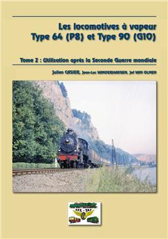 Les locomotives à vapeur des types 64 (P8) et 90 (G10) tome 2