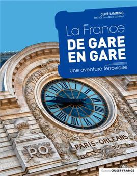 La France de gare en gare - Une aventure ferroviaire