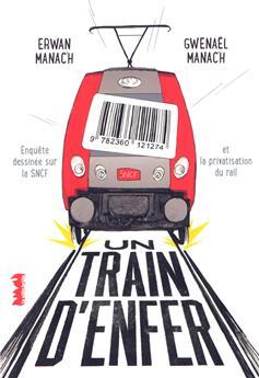 Un train d´enfer - Enquête dessinée sur la SNCF et la privatisation du rail