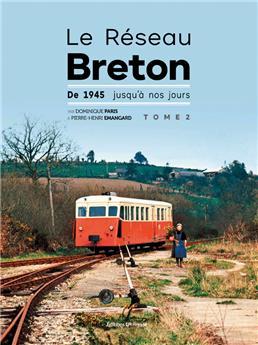 Le réseau breton - De 1945 jusqu´à nos jours - Tome 2