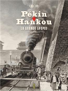 Pékin - Hankou, la grande épopée