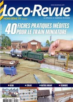 HSLR 79 (06/2021) : 40 fiches pratiques inédites pour le train miniature