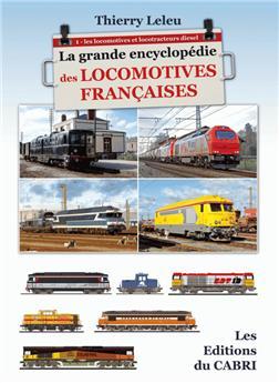La grande encyclopédie des locomotives françaises - Vol. 1