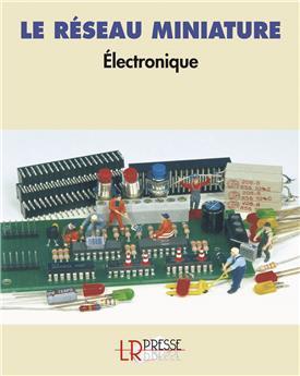 Le réseau miniature Electronique
