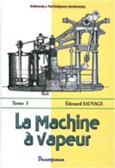 La machine à vapeur - Tome 1
