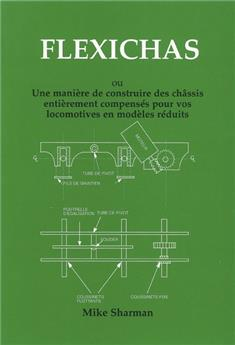Flexichas - Une manière de construire des châssis entièrement compensés pour vos locomotives