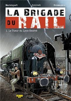 Brigade du rail Tome 1