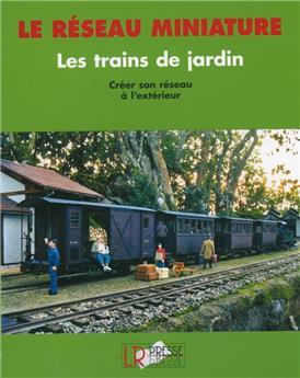 Le réseau miniature Les trains de jardin