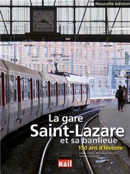 Gare St-Lazare et sa banlieue - 150 ans d'histoire