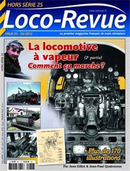 HSLR25 (hors série 03/2012) : La locomotive à vapeur comment ça marche ? (2e partie)