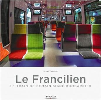 Le Francilien : le train de demain signé Bombardier