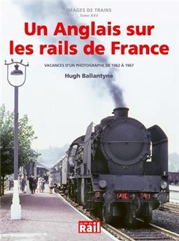 Images de trains Tome 25 - Un anglais sur les rails de France