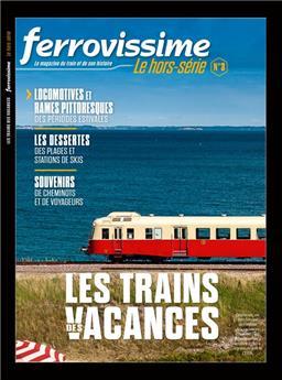 Hors-série Ferrovissime #3 : Les trains des Vacances