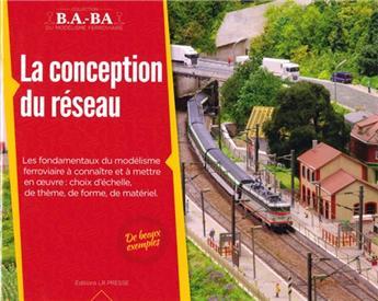 B.A.-BA Vol. 1 : La conception du réseau miniature