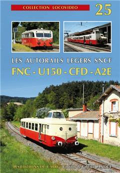 Les autorails légers de la SNCF FNC, U150, CFD, A2E