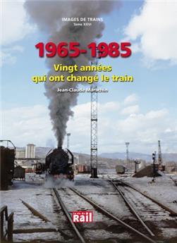 Images de trains Tome 26 - Vingt années qui ont changé le train