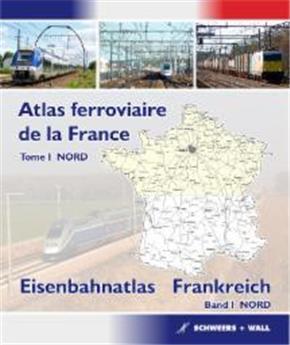 Atlas ferroviaire de la France Tome 1 - Nord