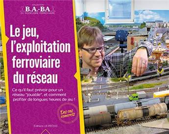 B.A.-BA Vol. 3 : L'exploitation ferroviaire et le jeu du réseau