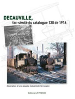 Le catalogue Decauville n° 130 de 1916 en facsimilé