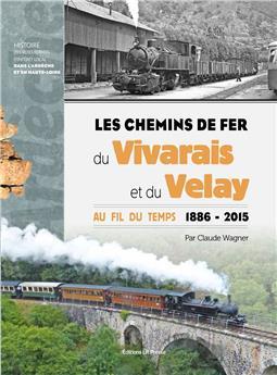 Les chemins de fer du Vivarais et du Velay (1886 - 2015)