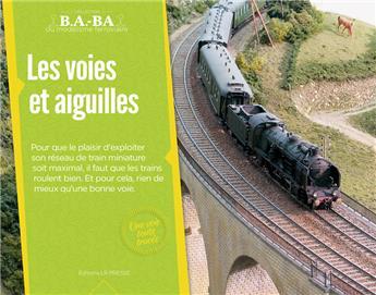B.A.-BA Vol. 6 : Les voies, aiguilles et caténaires