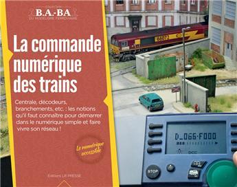 B.A.-BA Vol. 9 : La commande numérique des trains