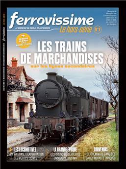 Hors-série Ferrovissime #7 : Les trains de marchandises sur les lignes secondaires
