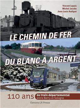 Le chemin de fer du Blanc à Argent