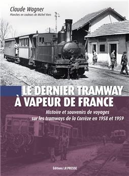 Le dernier tramway à vapeur de France