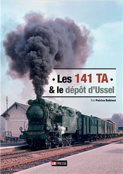 Les 141 TA et le dépôt d´Ussel