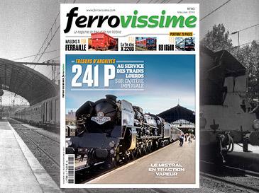 Ferrovissime n°93  Mai-Juin 2018 - LE MISTRAL EN TRACTION VAPEUR