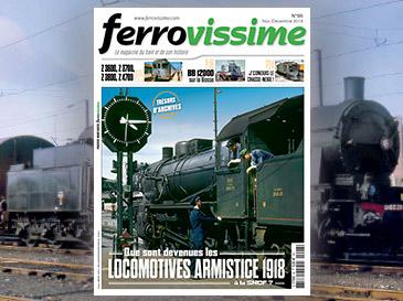 Ferrovissime n°96 Nov.-Déc. 2018 - Que sont devenues les locomotives à vapeur Armistice 1918